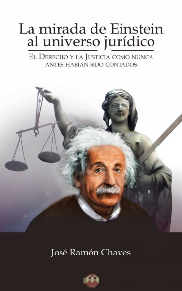 La mirada de Einstein al universo jurídico (El Derecho y la Justicia como nunca antes habían sido contados) - Editorial Amarante Más información: https://editorialamarante.es/libros/ensayo/la-mirada-de-einstein-al-universo-juridico